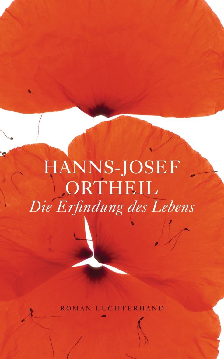 Die Erfindung des Lebens von Hanns-Josef Ortheil